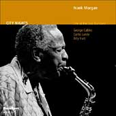 Frank Morgan (Sax): City Nights: Live at the Jazz Standard