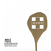 Various Artists: Mile: A Hush Compilation