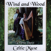 Celtic Muse: Wind & Wood: A Sylvan Dance *