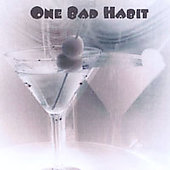 One Bad Habit: One Bad Habit