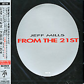 Jeff Mills: From the 21st