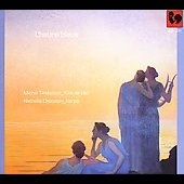 L'heure bleu - Faur&eacute;, Verdi, et al / Tirabosco, Chatelain