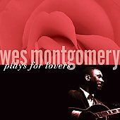 Wes Montgomery: Plays for Lovers