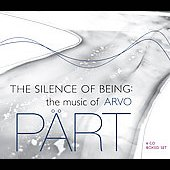 The Silence of Being - The Music of Arvo P&auml;rt