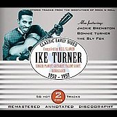 Ike Turner: Classic Early Sides 1952-1957