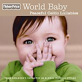 Fisher-Price: World Baby: Peaceful Celtic Lullabies