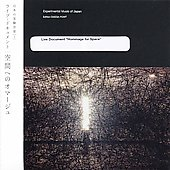 Experimental Music of Japan: Live Document - Hommage for Space