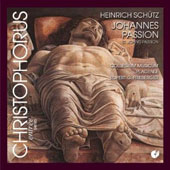 Schütz: Saint John Passion, Cantiones sacrae / Rupert Gottfried Frieberger, et al