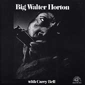 Big Walter Horton: Big Walter Horton with Carey Bell