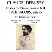 Debussy: Etudes for Piano, En Blanc & Noir / Jacobs, Kalish