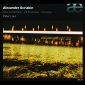 Alexander Scriabin: Vers La Flamme; 24 Preludes: Sonatas