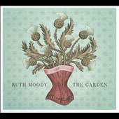 Ruth Moody: The  Garden [Digipak]