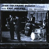 Eric Dolphy/John Coltrane: The Unissued German Concerts
