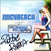 Robbie Rivera (Dance): Juicy Beach 2010
