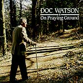 Doc Watson: On Praying Ground