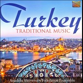 Anadolu University Folkdance Ensemble: Turkey: Traditional Music