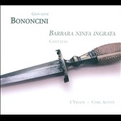 Bononcini: Barbara Ninfa Ingrata