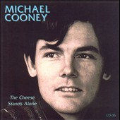 Michael Cooney: The Cheese Stands Alone