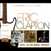 Eric Clapton: The  Platinum Collection: Reptile/Me & Mr. Johnson/MTV Unplugged [Box]