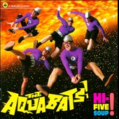 The Aquabats: Hi-Five Soup!