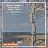 August Klughardt: Symphony No. 3; Violin Concerto