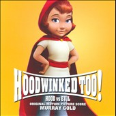 Murray Gold: Hoodwinked Too! Hood vs. Evil [Original Score]