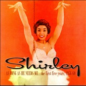 Shirley Bassey: As Long as He Needs Me...The First Five Years, 1956-60