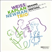 Brahms: Trio in B major, Op. 8; Smetana: Trio in G minor, Op. 15 / Weiss-Kaplan-Newman Trio