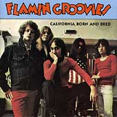 Flamin' Groovies: California Born and Bred