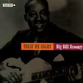 Big Bill Broonzy: Treat Me Right