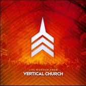 Vertical Church: Live Worship from Vertical Church