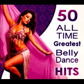 Various Artists: 50 All Time Greatest Belly Dance Hits [Digipak]
