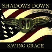 Shadows Down: Saving Grace [Digipak]