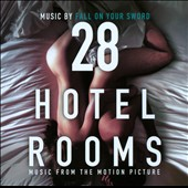 Fall on Your Sword: 28 Hotel Rooms [Music from the Motion Picture]