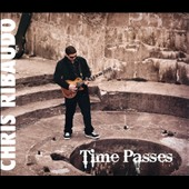 Chris Ribaudo: Time Passes [Digipak]
