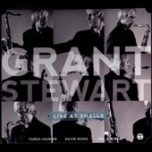 Grant Stewart/Grant Stewart Quartet: Live at Smalls [Digipak]