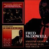 Fred McDowell: Amazing Grace/My Home Is in the Delta *