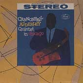 Cannonball Adderley/Cannonball Adderley Quintet: Cannonball Adderley Quintet in Chicago [Remaster]