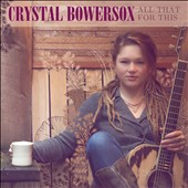 Crystal Bowersox: All That for This [Digipak] *
