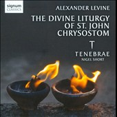 Alexander Levine: The Divine Liturgy of St. John Chrysostom / Tenebrae