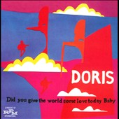 Doris: Did You Give the World Some Love Today, Baby? [Bonus Disc]