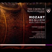 Mozart: Requiem Realisations / Elin Manahan Thomas; Christine Rice; James Gilchrist; Christopher Purves. Choir of King's College