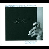 Eduard Tubin: Works for Violin and Piano, Vol. 2 / Sigrid Kuulmann, violin; Marko Martin, piano