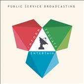 Public Service Broadcasting (UK): Inform - Educate - Entertain [Digipak]