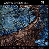 Piano Quartets by Bridge, Bax, Wilson, Walton / Cappa Ensemble