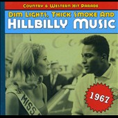 Various Artists: Dim Lights, Thick Smoke and Hillbilly Music: 1967 [Digipak]