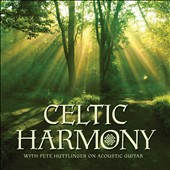 Pete Huttlinger: Celtic Harmony *