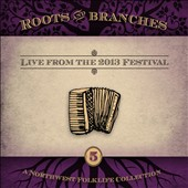 Various Artists: Roots and Branches, Vol. 5: Live from the 2013 Northwest Folklifefestival