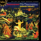 Rachmaninov: The Transcriptions - music by Bach, Bizet, Kreisler, Mendelssohn, Musorgsky, Schubert et al. / Howard Shelley, piano