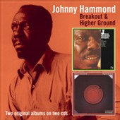 Johnny Hammond: Breakout/Higher Ground